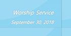 Worship Service September 30, 2018