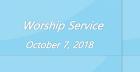 Worship Service October 7, 2018