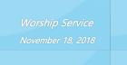 Worship Service November 18, 2018