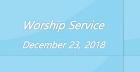 Worship Service December 23, 2018