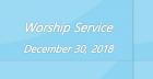 Worship Service December 30, 2018