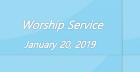 Worship Service January 20, 2019