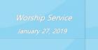 Worship Service January 27, 2019