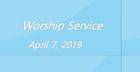 Worship Service April 7, 2019